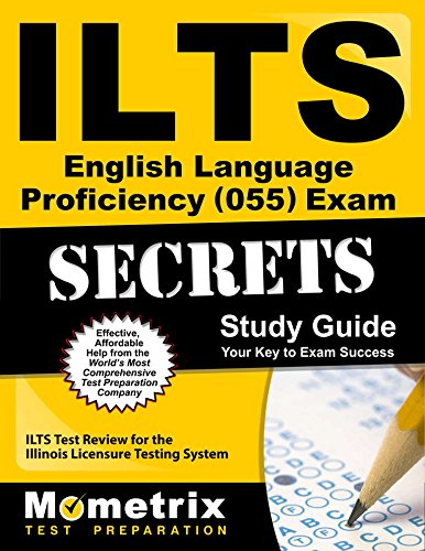 ILTS English Language Proficiency (055) Exam Secrets Study Guide: ILTS Test Review for the Illinois Licensure Testing System