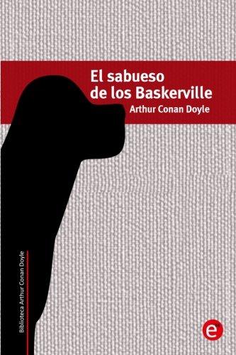 Read Online El sabueso de los Baskerville (Biblioteca Arthur Conan Doyle) (Volume 3) (Spanish Edition) PDF