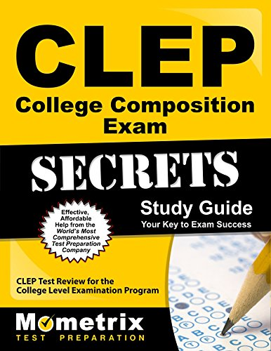 CLEP College Composition Exam Secrets Study Guide: CLEP Test Review for the College Level Examination Program (Mometrix Secrets Study Guides)