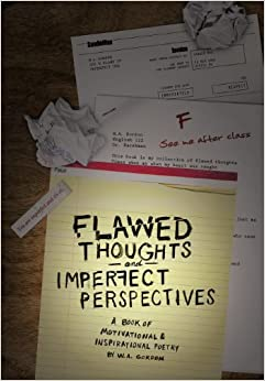 Book Flawed Thoughts and Imperfect Perspectives: A Book of Motivational and Inspirational Poetry