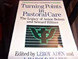 Turning Points in Pastoral Care, Leroy Aden, 0801002222