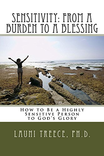 sensitivity-from-a-burden-to-a-blessing-how-to-be-a-highly-sensitive-person-to-gods-glory