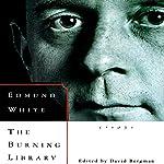 The Burning Library: Essays | Edmund White