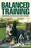 Balanced Training: Obedience for Dogs and Their Owners