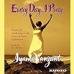Every Day I Pray | Iyanla Vanzant
