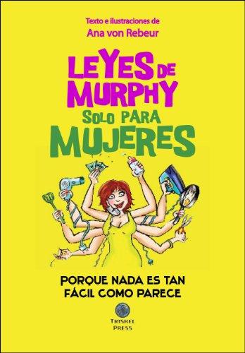 Leyes de Murphy sólo para mujeres (Spanish Edition) (La Ley De Murphy)