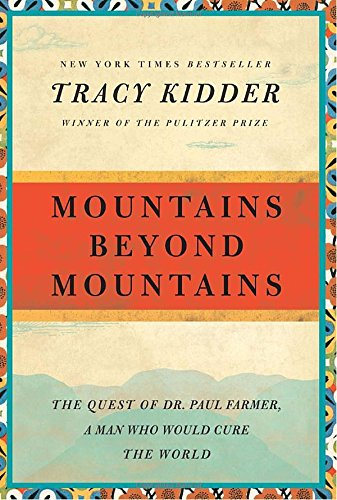 Mountains Beyond Mountains: The Quest of Dr. Paul Farmer, a Man Who Would Cure the World (Random House Reader's Circle) (Reader Peru)