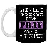 When Life Knocks You Down Pray and Do a Burpee Mug