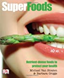 img - for Superfoods: Nutrient-Dense Foods to Protect Your Health book / textbook / text book
