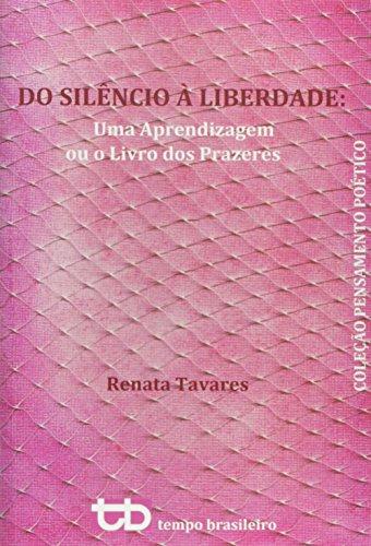 Do Silêncio à Liberdade. Uma Aprendizagem ou o Livros dos Prazeres
