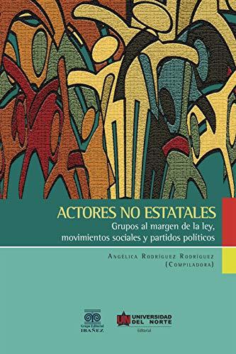 Actores no estatales: Grupos al margen de la ley ...