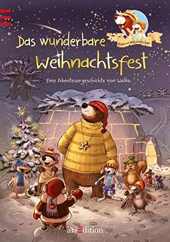 Hase und Holunderbär - Das wunderbare Weihnachtsfest: Eine weihnachtliche Geschichte von Walko