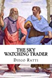 The Sky Watching Trader, Diego Ratti, 1460991079