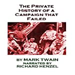 The Private History of a Campaign that Failed | Mark Twain