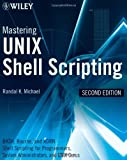Mastering UNIX Shell Scripting 2e: Bash, Bourne, and Korn Shell Scripting for Programmers, System Administrators, and UNIX Gurus by Michael (16-May-2008) Paperback