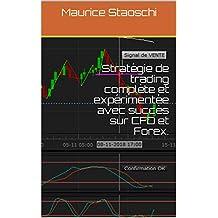 Stratégie de trading complète et expérimentée avec succès sur CFD et Forex. (French Edition)