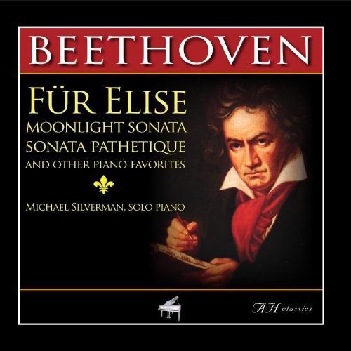 Beethoven Fur Elise, Moonlight Sonata, Sonata Pathetique and Other Piano Favorites (Pathetique Beethoven Piano Sonata)