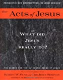 The Acts of Jesus, Robert W. Funk and The Jesus Seminar Staff, 0060629789