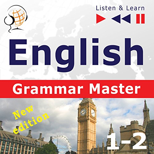 English - Grammar Master - New Edition: Grammar Tenses + Grammar Practice - For Intermediate/Advanced Learners - Proficiency Level B1-C1 (Listen & Learn 7)