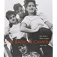 The Radical Camera: New York's Photo League, 1936-1951
