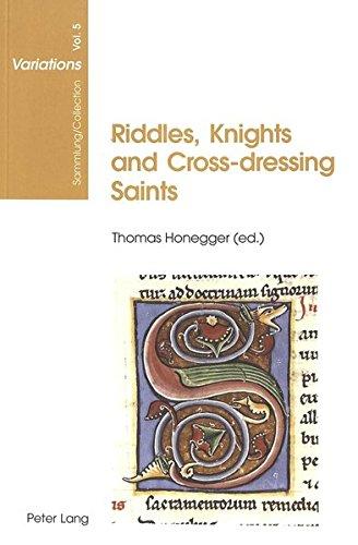 Riddles, Knights and Cross-dressing Saints: Essays on Medieval English Language and Literature (Sammlung/Collection Variations) by Peter Lang AG, Internationaler Verlag der Wissenschaften