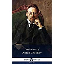 Delphi Complete Works of Anton Chekhov (Illustrated) (Delphi Series One Book 1)