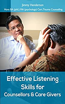 Effective Listening Skills for Counsellors and Care Givers (Improve your essential skills series Book 1) by [Henderson, Jimmy]