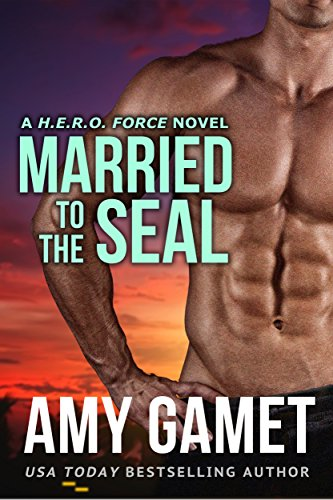 Married to the SEAL (HERO Force Book 4) cover