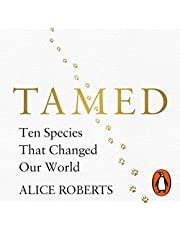 Tamed: Ten Species That Changed Our World