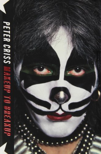 Makeup to Breakup: My Life In and Out of Kiss by Peter Criss (2012-10-23)