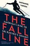 The Fall Line: How American Ski Racer...