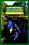Guide to Sea Kayaking in North Carolina: The Best Trips from Currituck to Cape Fear (Regional Sea Kayaking Series)