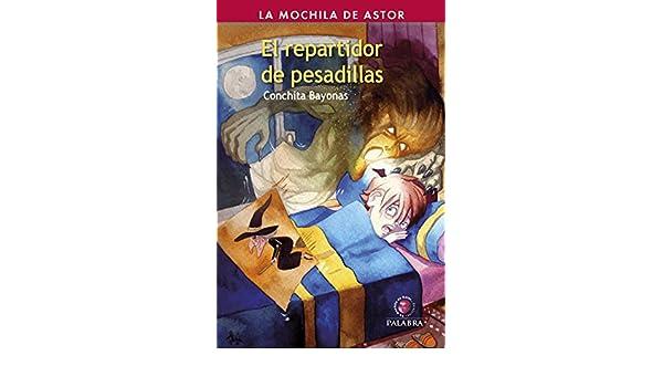 Amazon.com: El repartidor de pesadillas (La mochila de Astor. Serie roja) (Spanish Edition) eBook: Conchita Bayonas, José Luis Ocaña: Kindle Store