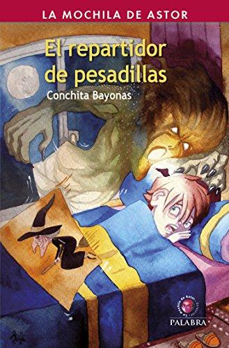 El repartidor de pesadillas (La mochila de Astor. Serie roja) (Spanish Edition