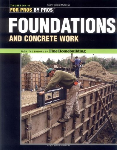 Foundations & Concrete Work (For Pros by Pros) Concrete Foundation