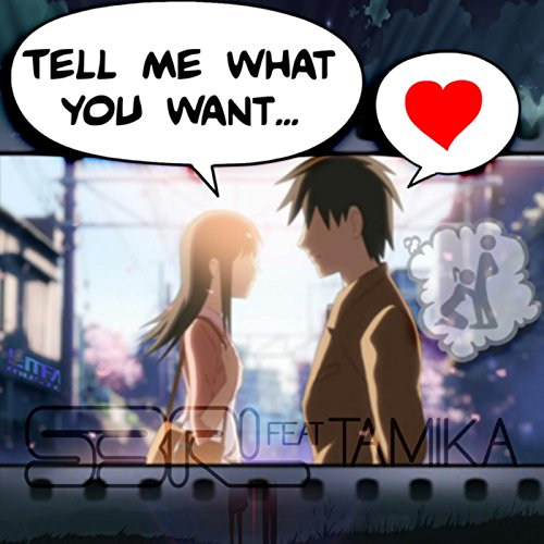 Tell Me What You Want (feat. T...