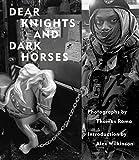 Dear Knights and Dark Horses