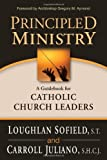Principled Ministry, Loughlan Sofield and Carroll Juliano, 1594712638