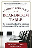 img - for Claiming Your Place at the Boardroom Table: The Essential Handbook for Excellence in Governance and Effective Directorship by Thomas Bakewell (2014-10-13) book / textbook / text book