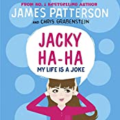 My Life Is a Joke: Jacky Ha-Ha, Book 2 | James Patterson