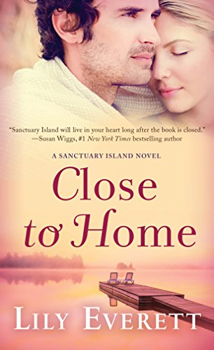 Close to Home: Sanctuary Island Book 5 by [Everett, Lily]