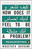 How Does It Feel to Be a Problem?, Moustafa Bayoumi, 0143115413