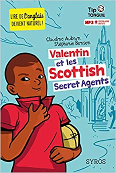 Valentin et les Scottish Secret Agents - collection Tip Tongue - A1 introductif - dès 8 ans