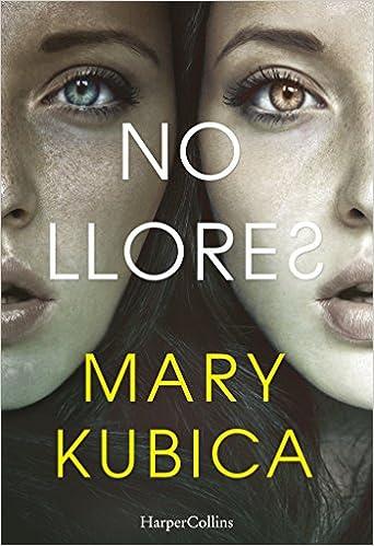 No llores, Mary Kubica 51PqeKQhWsL._SX340_BO1,204,203,200_