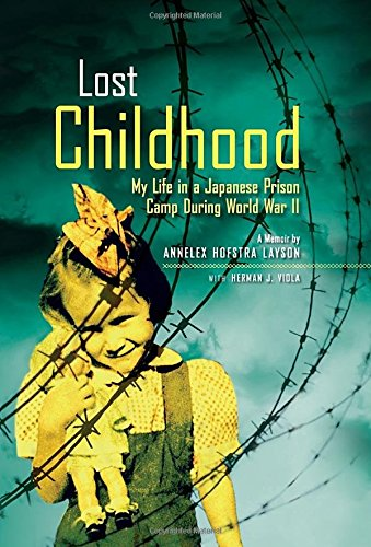 lost-childhood-my-life-in-a-japanese-prison-camp-during-world-war-ii