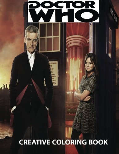 Doctor Who Creative Coloring Book: Cybermen, K-9, Rose, Rory, Amy,David Tennant, Matt Smith, The Master,Present, Gift, Kid, Child, Children, TV ... Sonic,  Space, Planet, Time Travel