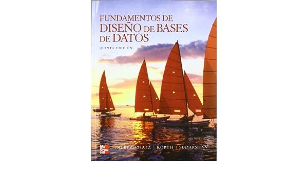 Fundamentos De Dise O De Bases De Datos 5 Edicion Spanish Edition 9788448156718 Silberschatz Abraham Korth Henry Sudarshan S Books