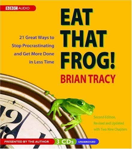 Eat That Frog! 21 Great Ways to Stop Procrastinating and Get More Done in Less Time by Tracy, Brian Published by BBC Audiobooks America Unabridged edition (2007) Audio CD by BBC Audiobooks America