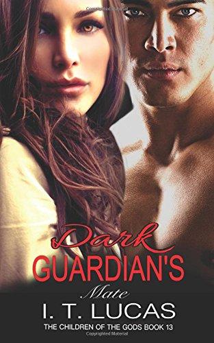 DARK GUARDIAN'S MATE (The Children Of The Gods Paranormal Romance Series)