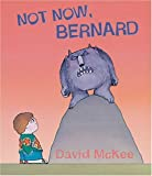 Not Now, Bernard, David McKee, 1842704567
